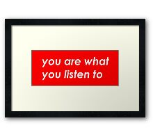 You are what you listen to - Red Framed Print