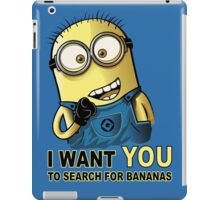 I WANT YOU TO SEARCH FOR BANANAS iPad Case/Skin