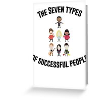 The Seven Types of Successful People Greeting Card