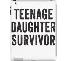Teenage Daughter Survivor iPad Case/Skin