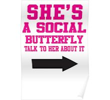 She's A Social Butterfly, Talk To Her About It / She's Socially Awkward, Don't Ask Her About It Poster