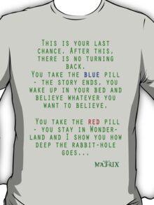 Matrix - Blue or Red Pill? T-Shirt