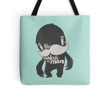 The Moustache Maketh The Man  Tote Bag