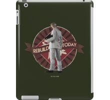 Rebuild Today! iPad Case/Skin