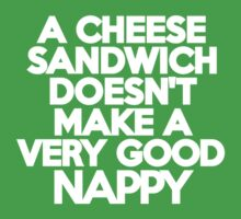 A cheese sandwich doesn't make a very good nappy Kids Clothes