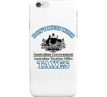 Don't mess with Taxes iPhone Case/Skin