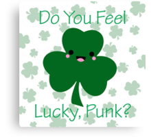 """""""Do You Feel Lucky, Punk?"""" Kawaii Shamrock Clover Chibi Green St. Patrick's Day Patties Movie Quote Canvas Print"""