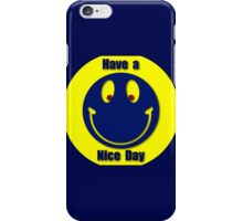 Have a Nice Day iPhone / Samsung Galaxy Case iPhone Case/Skin
