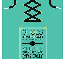 Shoes Transform your language and attitude they lift you physically & emotionally Quotes by Labno4