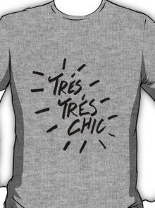 TRÉS TRÉS CHIC T-Shirt