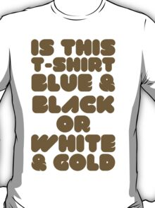 Is this T-shirt Blue & Black or White & Gold? T-Shirt
