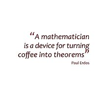 A mathematician turns coffee into theorems (Amazing Sayings) by gshapley