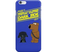 Something, Something, Something Dark Side Family Guy iPhone Case/Skin