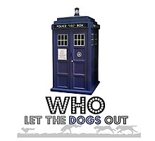 Dr Who...let the dogs out Photographic Print