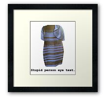 Stupid Person Eye Test Framed Print