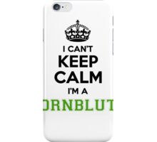 I cant keep calm Im a KORNBLUTH iPhone Case/Skin