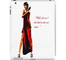 """Well, if it isn't the bitch in the red dress."" iPad Case/Skin"