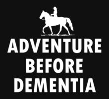 Horse Adventure before dementia new T-Shirt