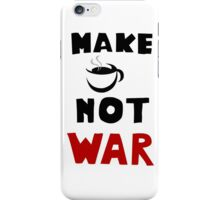 New funny Image Make Cofee Not War  iPhone Case/Skin