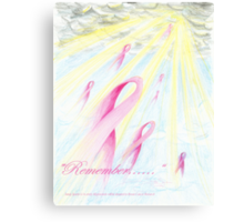 """""""Remember.......""""    Dedicated to those lost to Breast Cancer Metal Print"""