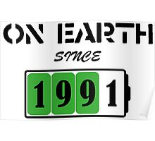 On Earth Since 1991 Poster