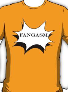 Fangasm T-Shirt