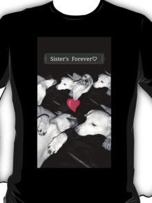 Sister's Forever ♡ T-Shirt