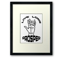 Live Long and Prosper (Black) Framed Print
