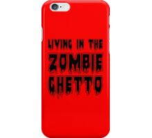 LIVING IN THE ZOMBIE GHETTO by Zombie Ghetto iPhone Case/Skin