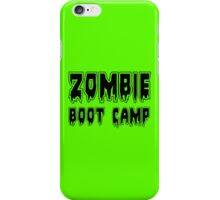 ZOMBIE BOOT CAMP by Zombie Ghetto iPhone Case/Skin