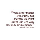 Love and a birth certificate... (Amazing Sayings) by gshapley