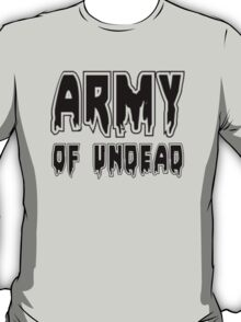 ARMY OF UNDEAD by Zombie Ghetto T-Shirt