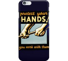Protect Your Hands iPhone Case/Skin