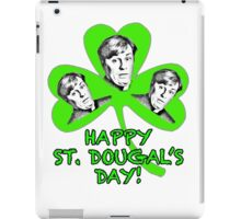 HAPPY ST. DOUGAL'S DAY iPad Case/Skin