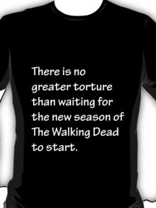 No Greater Torture - The Walking Dead T-Shirt