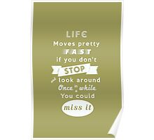 Life moves pretty fast print | Inspirational |Typography Poster