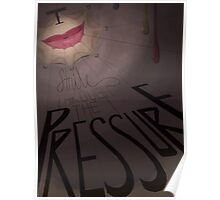 I Smile through the Pressure Poster