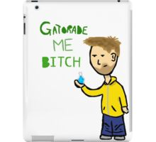Gatorade Me Bitch - Jesse Pinkman  iPad Case/Skin