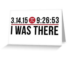3.14.15 9:26:53 I Was There Pi Day Greeting Card