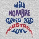 Wild Hombre Tee by TeeArt