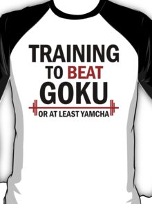 Training to beat Yamcha T-Shirt