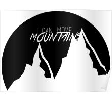 I Can Move Mountains (Fall Out Boy) Poster