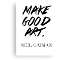 Make Good Art, Said Neil Gaiman Canvas Print