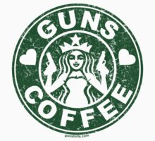 I Love Guns and Coffee! Not the Starbucks logo, but close. by Yotees
