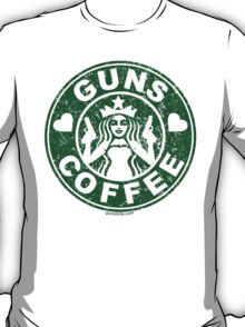 I Love Guns and Coffee! Not the Starbucks logo, but close. T-Shirt