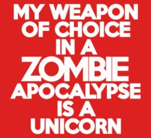 My weapon of choice in a Zombie Apocalypse is a unicorn by onebaretree