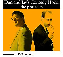 Dan And Jay's Comedy Hour. The Podcast. Photographic Print