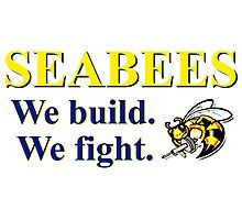 NAVY SEABEES - WE BUILD WE FIGHT! Photographic Print