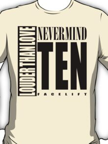 Nevermind Ten Facelift Louder than the Sound Grunge albums White version T-Shirt