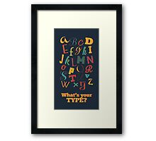 What's your type? Framed Print